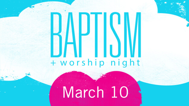 Baptism + Worship Night
