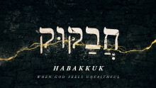 Habakkuk, When God Feels Unfaithful: Habakkuk 2