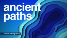 Ancient Paths: Silence